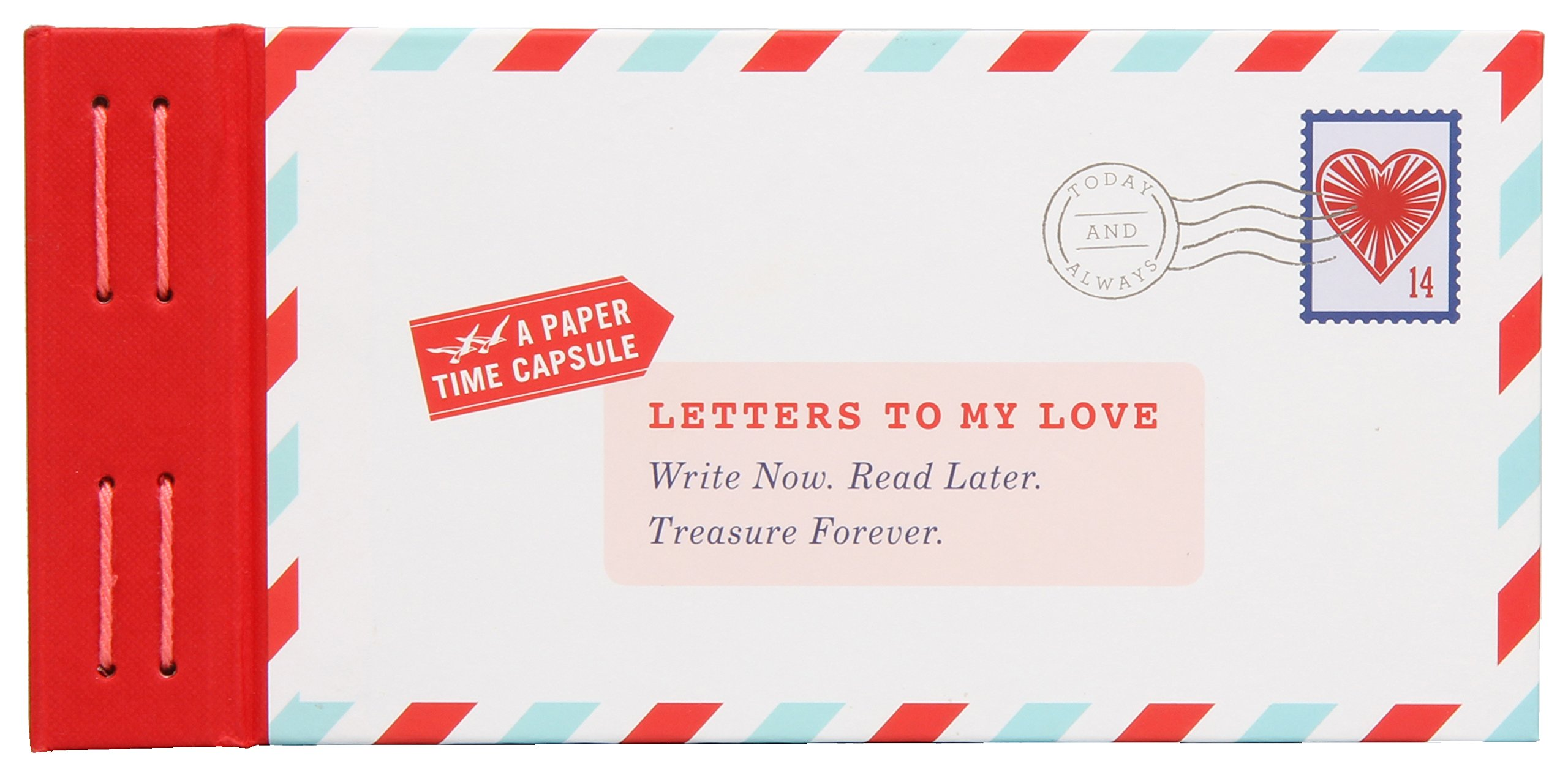 Letters to my love write now read later treasure forever lea letters to my love write now read later treasure forever lea redmond 9781452142678 amazon books aljukfo Image collections