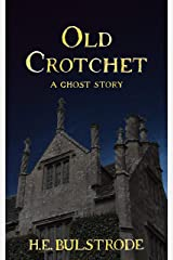 Old Crotchet: A Ghost Story (West Country Tales Book 1) Kindle Edition