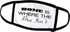 3dRose Tory Anne Collections Quotes - Home is Where The Bra ISNT - Face Covers (fc_221439_2)