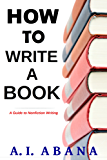 How to Write a Book: A Guide to Nonfiction Writing