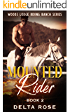 Mounted Rider (Woods Lodge Riding Ranch Book 2): Contemporary Romance Short Stories