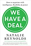 We Have a Deal: How to Negotiate with Intelligence, Flexibility and Power