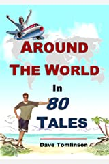 Around the World in 80 Tales: A fascinating short story collection of backpacking adventures and budget travel memoirs. Kindle Edition