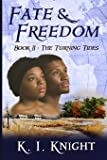 Fate & Freedom - Book II: The Turning Tides