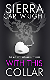 With This Collar: (An Erotic Romance) (Mastered Book 1)