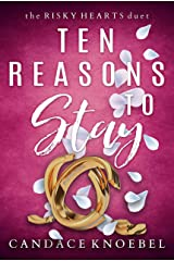 Ten Reasons to Stay (The Risky Hearts Duet Book 1) Kindle Edition