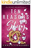 Ten Reasons to Stay (The Risky Hearts Duet Book 1)