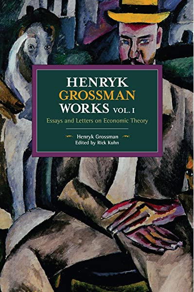 Henryk Grossman And The Recovery Of Marxism By Rick Kuhn