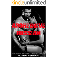 Aggressive Russian (A Man Who Knows What He Wants Book 94)