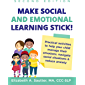 Make Social and Emotional Learning Stick!: Practical Activities to Help Your Child Manage Emotions, Navigate Social…