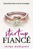 Startup Fiancé: A Startup Billionaire Romance Series Novel