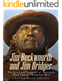 Jim Beckwourth and Jim Bridger: The Lives and Legacies of America's Most Famous Mountain Men