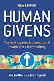 Human Givens: The new approach to emotional health and clear thinking (English Edition)