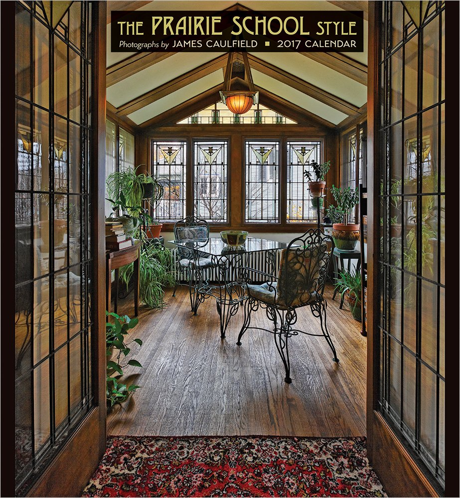 2017 The Prairie School Style Wall Calendar pdf