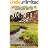 One More Wish: Sweet western romance (Mistletoe Matchmakers of Clearwater County Book 5)