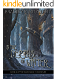 In The Depths Of Winter (The Dark Mage Chronicles Book 2)