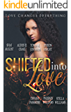 Shifted Into Love: Love Changes Everything