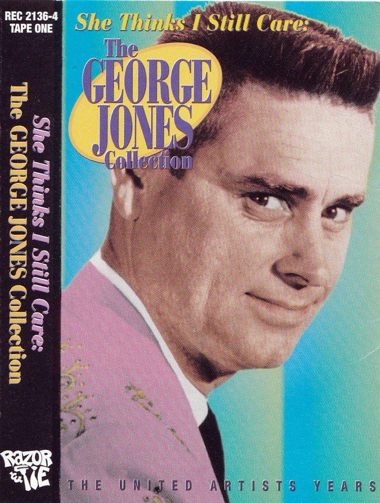 She Thinks I Still Care:George Jones