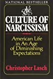 Culture of Narcissism: American Life In An Age Of Diminishing Expectations