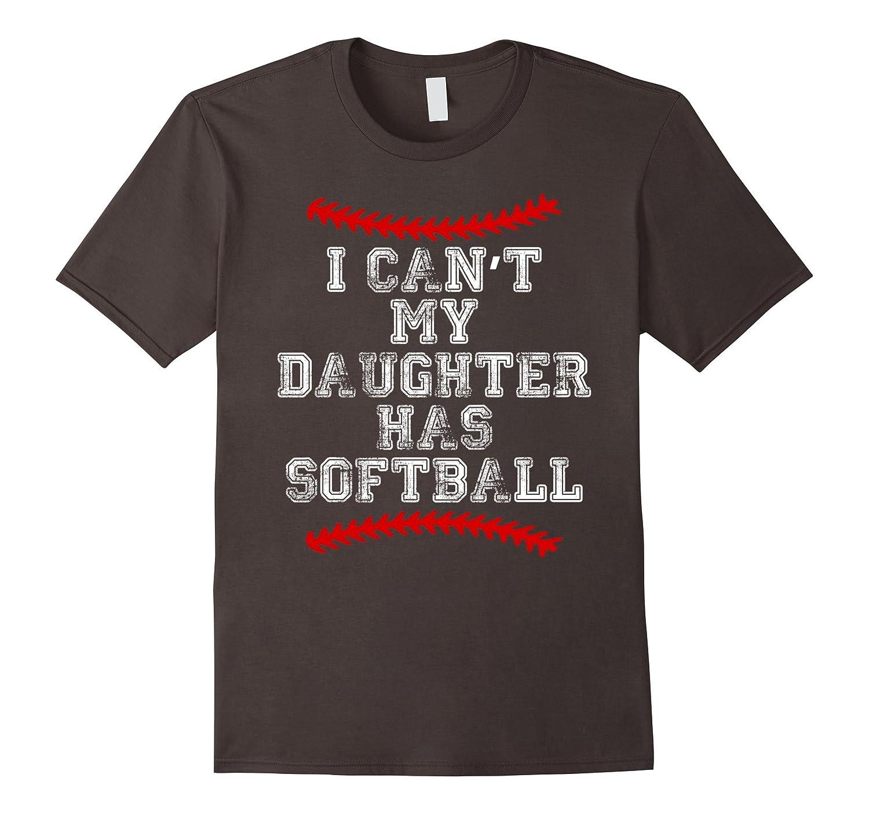 I Can't My Daughter Has Softball T Shirt Softball Mom Dad-Newstyleth