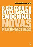 O cérebro e a inteligência emocional: Novas perspectivas