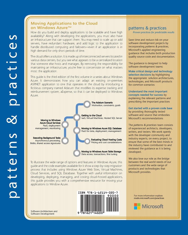 Moving Applications to the Cloud on Windows Azure (Microsoft patterns &  practices): Dominic Betts, Alex Homer, Alejandro Jezierski, Masashi  Narumoto, ...