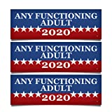3 PACK! Any Functioning Adult 2020 Funny Bumper