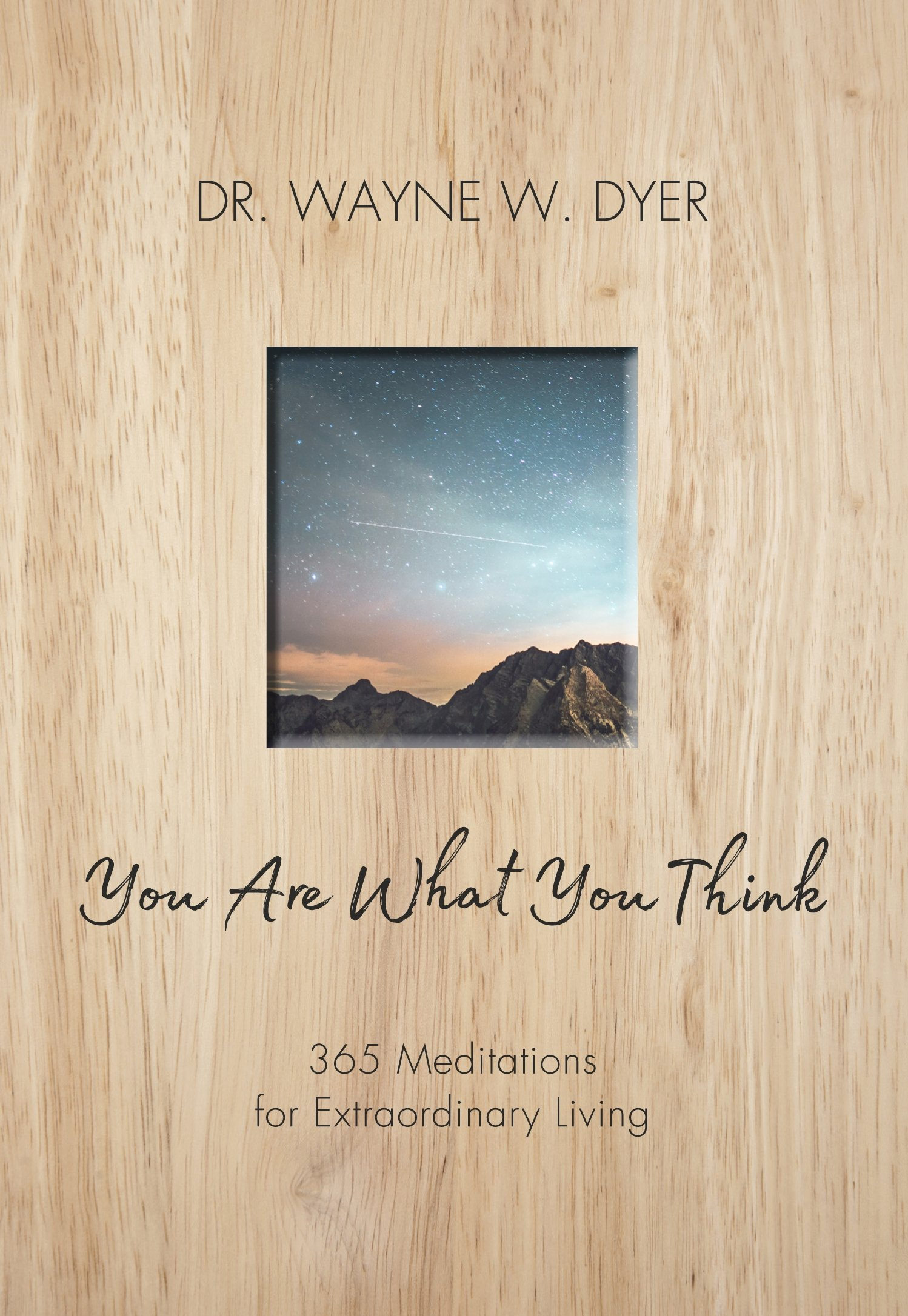 You Are What You Think: 365 Meditations for Purposeful Living