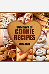 365 Days of Cookie Recipes: A Cookie Cookbook with Over 365 Recipes such as Top Delicious Thanksgiving, Christmas, Easy Baking Holiday Cookies, Sugar Desserts and More Kindle Edition