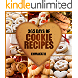 365 Days of Cookie Recipes: A Cookie Cookbook with Over 365 Recipes such as Top Delicious Thanksgiving, Christmas, Easy Baking Holiday Cookies, Sugar Desserts and More