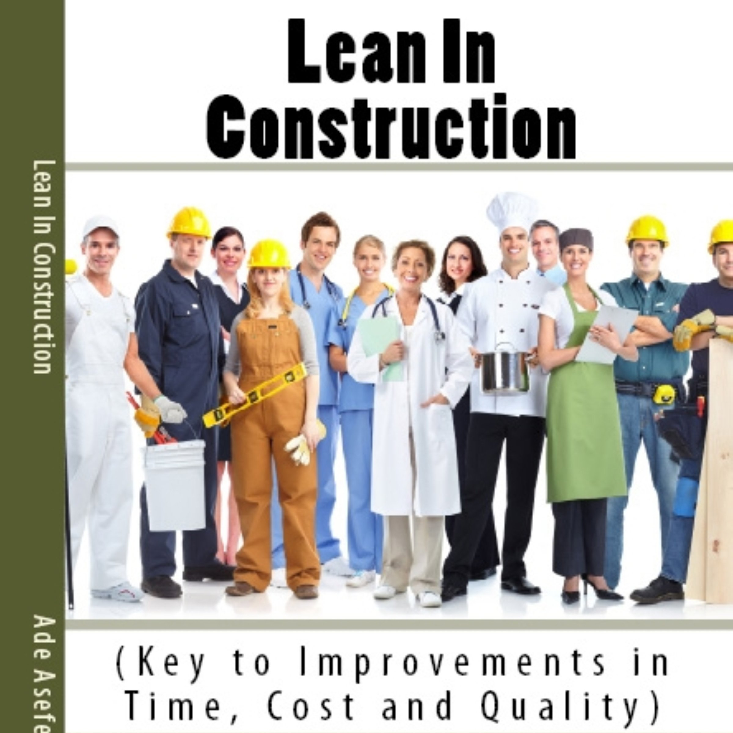 Lean in Construction: Key to Improvements in Time, Cost and Quality