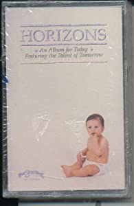 Horizons (An Album for Today Featuring the Talent of Tomorrow - Audio Cassette 1988)