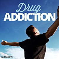 Drug Addiction Hypnosis: Become Completely Drug-Free, with Hypnosis