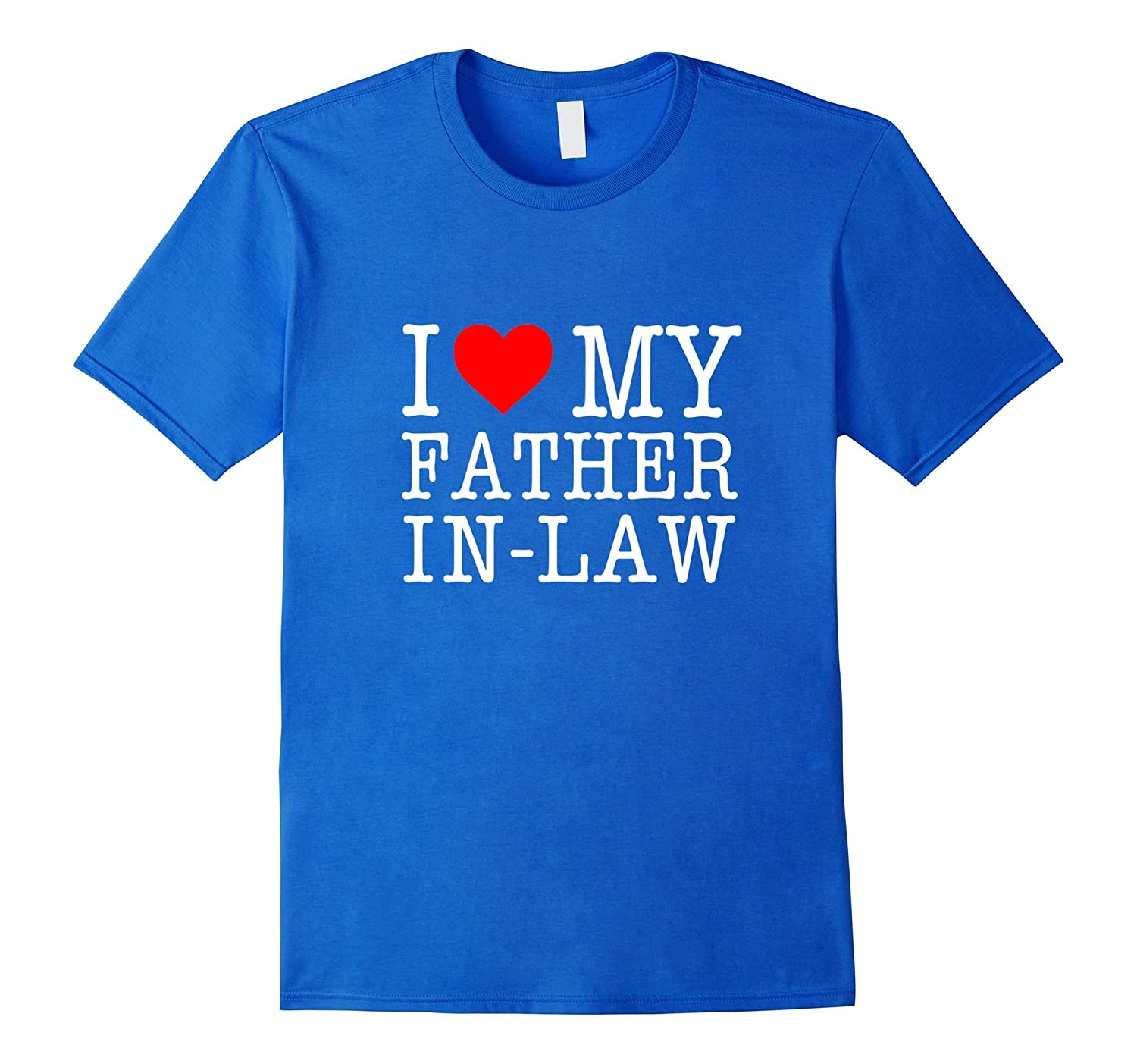 'I Love My Father-in-Law' - T-Shirt-ah my shirt one gift