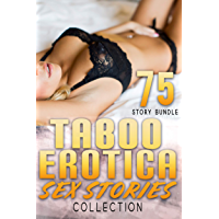 TABOO EROTICA SEX STORIES COLLECTION : 75 STORY BUNDLE (English Edition)