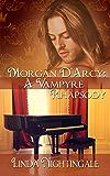 Morgan D'Arcy: A Vampyre Rhapsody