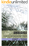 AMBUSHED: Sixty-Seventh in a Series of Jess Williams Westerns (A Jess Williams Western Book 67)