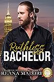 Ruthless Bachelor (Bachelor Tower Series)