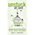 Unstuck at Last: Using Your Strengths to Get What You Want