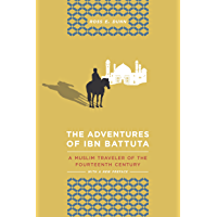 The Adventures of Ibn Battuta: A Muslim Traveler of the Fourteenth Century, With a New Preface (English Edition)