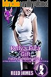 Keily's Futa Gift (Futa's Forbidden Wish 1): (A Futa-on-Female, Futa-on-Futa, Coed, Teacher Fairy Erotica)