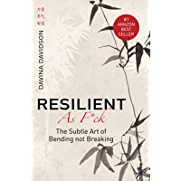 Resilient As Fuck: The Subtle Art of Bending Not Breaking