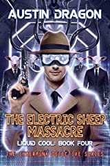 The Electric Sheep Massacre: The Cyberpunk Detective Series (Liquid Cool Book 4) Kindle Edition
