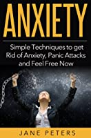 Anxiety: Simple Techniques To Get Rid Of Anxiety