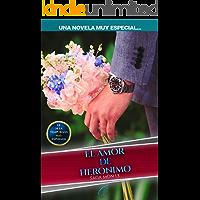 El amor de Herónimo: Una novela muy especial (Saga Mon nº 2)