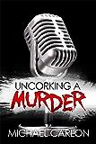 Uncorking a Murder: A Farrah Graham Novel