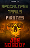 Apocalypse Trails: PIRATES