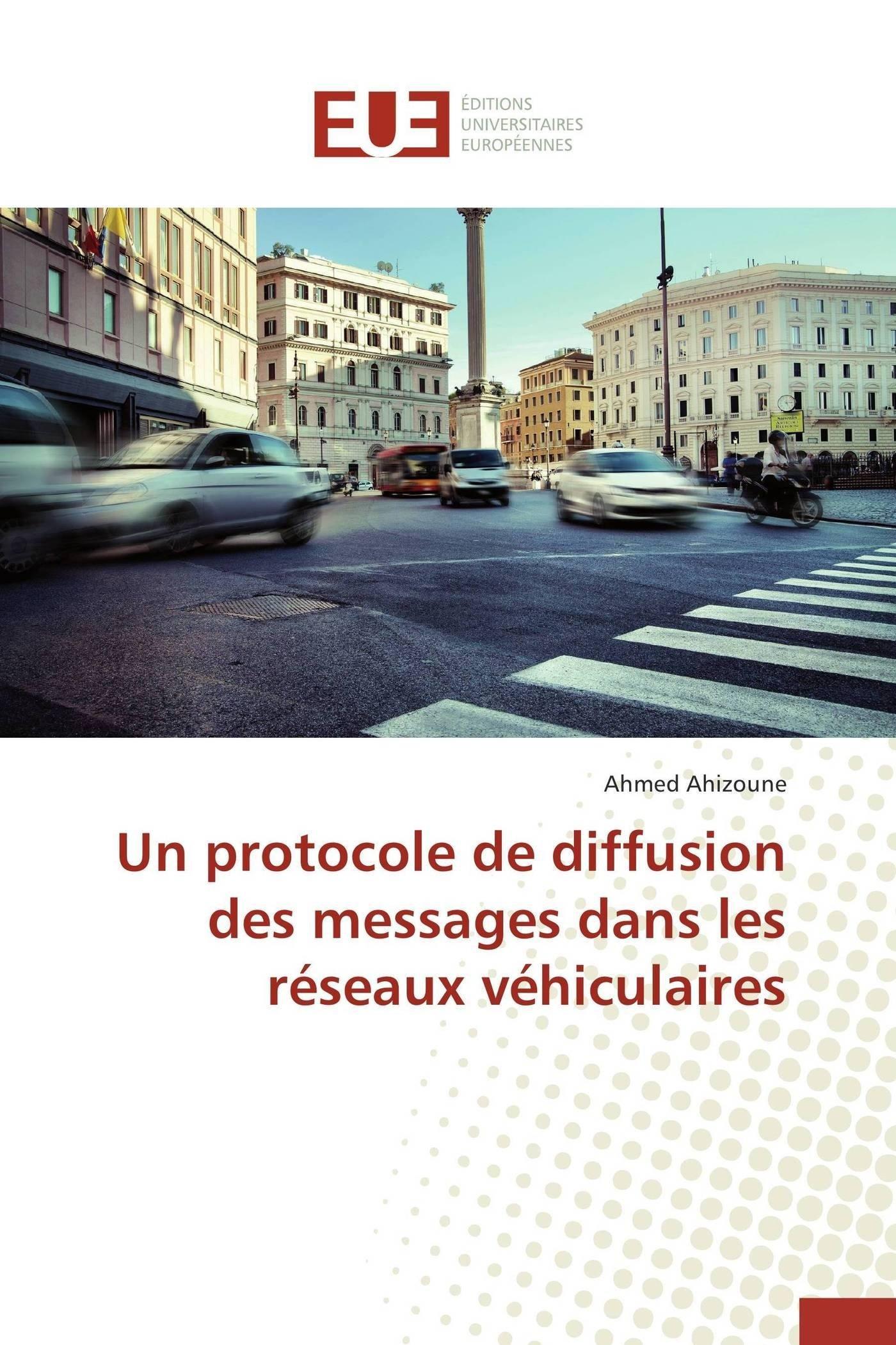 Un protocole de diffusion des messages dans les réseaux véhiculaires (Omn.Univ.Europ.) (French Edition) pdf