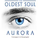 The Oldest Soul: Aurora, Book 2