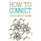 How to Connect (Mindfulness Essentials Book 8)